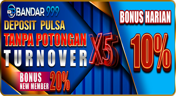Slot Deposit Pulsa Tri Tanpa Potongan Bandar999